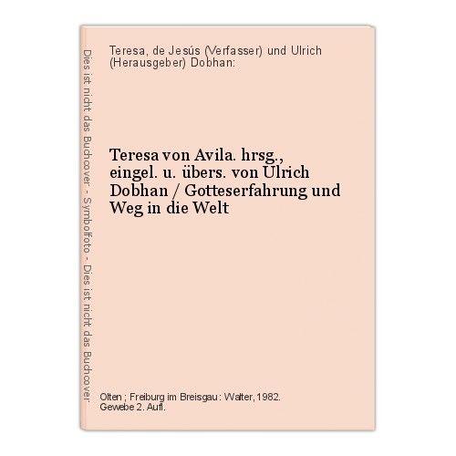 Teresa von Avila. hrsg., eingel. u. übers. von Ulrich Dobhan / Gotteserfahrung u