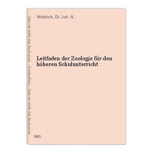 Leitfaden der Zoologie für den höheren Schulunterricht Woldrich, Dr. Joh. N.: