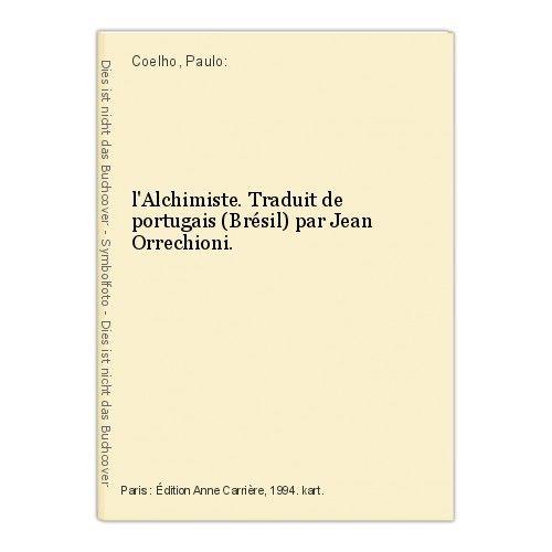 L'Alchimiste. Traduit de portugais (Brésil) par Jean Orrechioni. Coelho, Paulo: