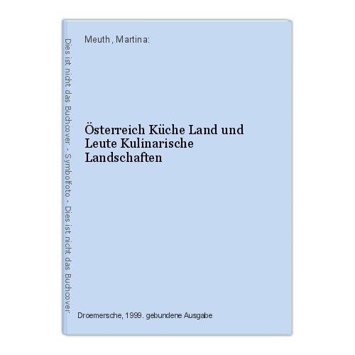 Österreich Küche Land und Leute Kulinarische Landschaften Meuth, Martina: