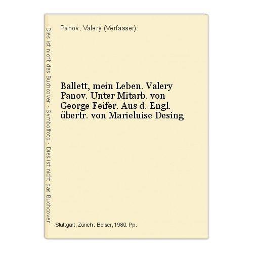 Ballett, mein Leben. Valery Panov. Unter Mitarb. von George Feifer. Aus d. Engl.