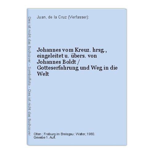 Johannes vom Kreuz. hrsg., eingeleitet u. übers. von Johannes Boldt / Gotteserfa