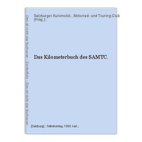 Das Kilometerbuch des SAMTC. Salzburger Automobil-, Motorrad- und Touring-Club (
