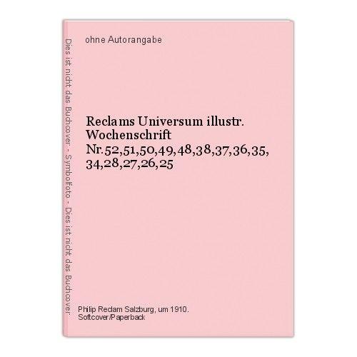 Reclams Universum illustr.  Wochenschrift Nr.52,51,50,49,48,38,37,36,35,34,28,27