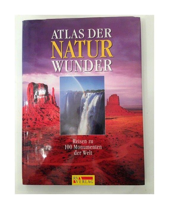 Atlas der Naturwunder 100 faszinierende Naturwunder aus aller Welt Dr. Dempewolf