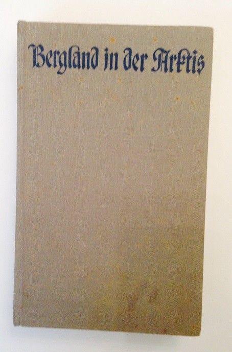 Bergland in der Arktis : Die österr. Spitzbergen-Fahrt 1931. Machek, Guido: