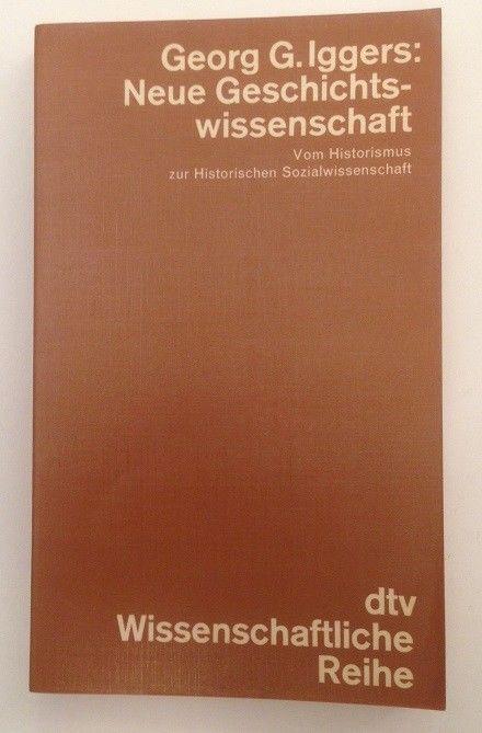 Neue Geschichtswissenschaft : vom Historismus zur histor. Sozialwiss. ; e. inter