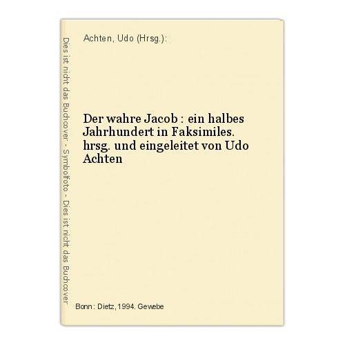 Der wahre Jacob : ein halbes Jahrhundert in Faksimiles. hrsg. und eingeleitet vo