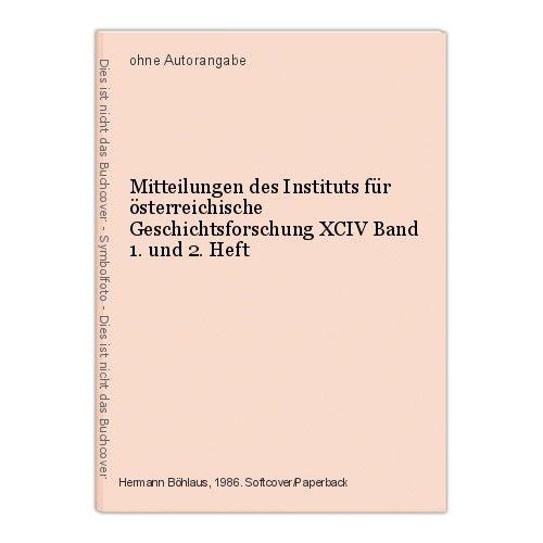 Mitteilungen des Instituts für österreichische Geschichtsforschung XCIV Band 1.