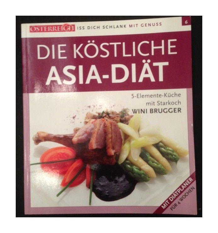 Die köstliche Asia-Diät : [Hrsg.: Wolfgang Maier. Fotos: Herbert Lehmann ; Chris