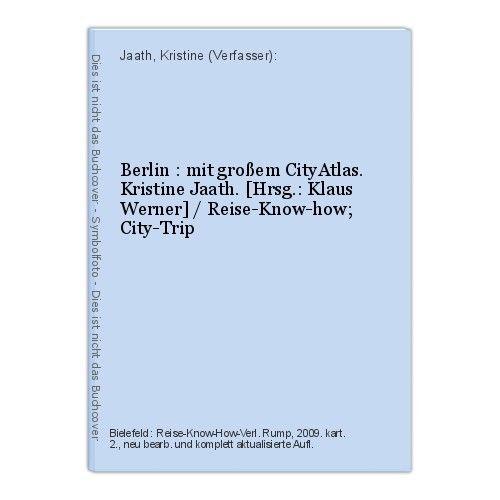 Berlin : mit großem CityAtlas. Kristine Jaath. [Hrsg.: Klaus Werner] / Reise-Kno