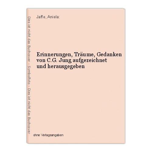 Erinnerungen, Träume, Gedanken von C.G. Jung aufgezeichnet und herausgegeben Jaf