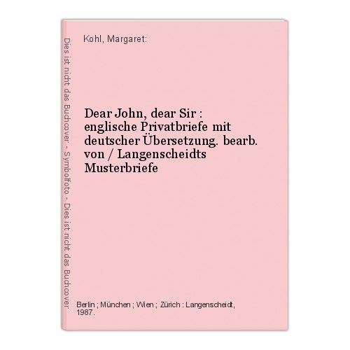 Dear John, dear Sir : englische Privatbriefe mit deutscher Übersetzung. bearb. v