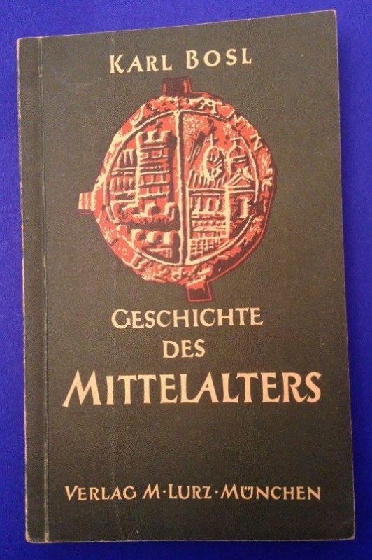 Geschichte des Mittelalters II Band Bosl, Karl: