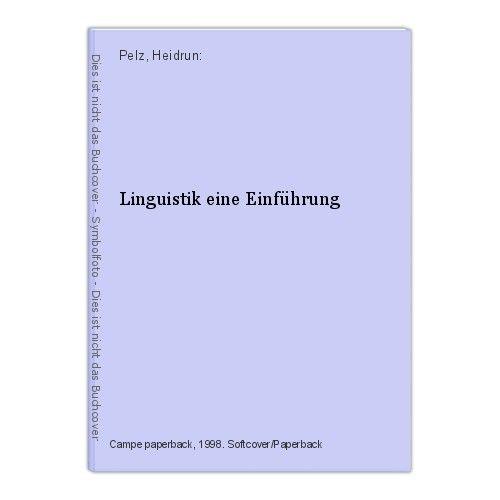 BP Linguistik eine Einführung Pelz, Heidrun: