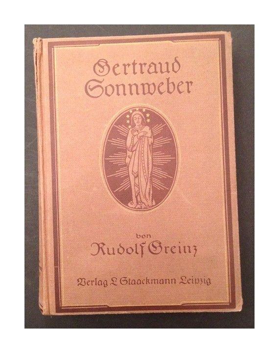 Gertraud Sonnweber : Roman. Greinz, Rudolf: