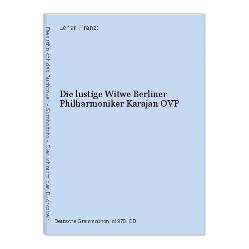 Die lustige Witwe Berliner Philharmoniker Karajan OVP Lehar, Franz: