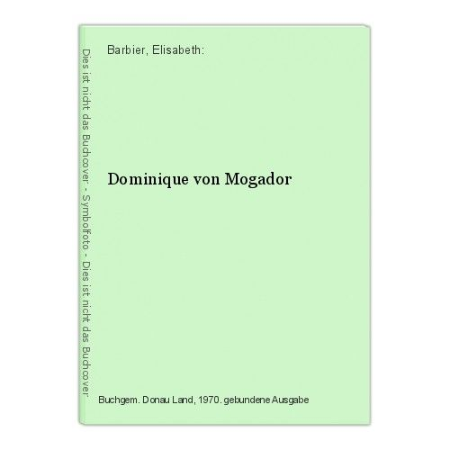 Dominique von Mogador Barbier, Elisabeth: