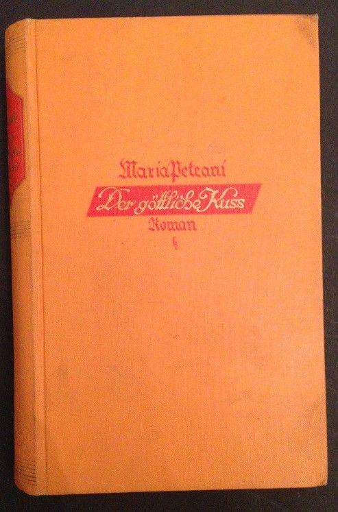 Der göttliche Kuß : Ein Roman Maria Peteani Peteani, Maria von: