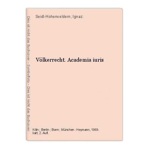 Völkerrecht. Academia iuris Seidl-Hohenveldern, Ignaz: