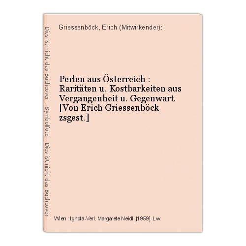 Perlen aus Österreich : Raritäten u. Kostbarkeiten aus Vergangenheit u. Gegenwar