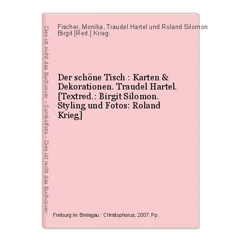 Der schöne Tisch : Karten & Dekorationen. Traudel Hartel. [Textred.: Birgit Silo