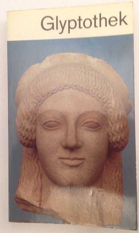 Glyptothek Griechische und römische Skulpturen Ohly, Dieter: