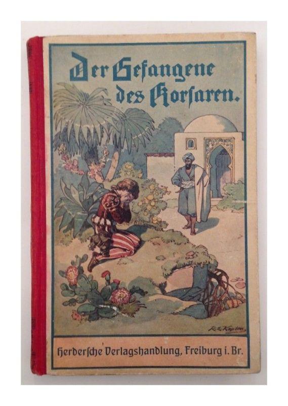 Der Gefangene des Korsaren : Eine Erzählung. von F. S.