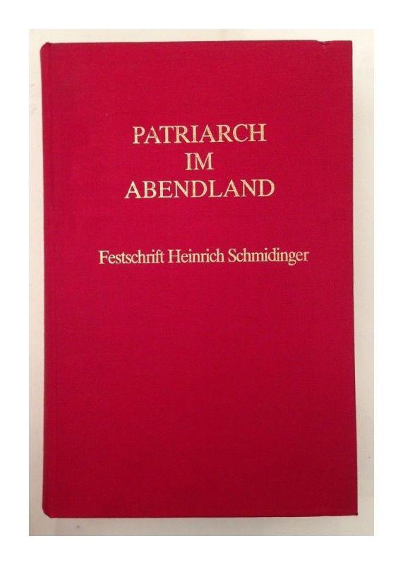 Patriarch im Abendland Festschrift Heinrich Schmidinger Schmidinger, Heinrich: