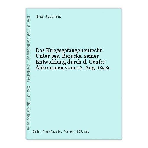 Das Kriegsgefangenenrecht : Unter bes. Berücks. seiner Entwicklung durch d. Genf