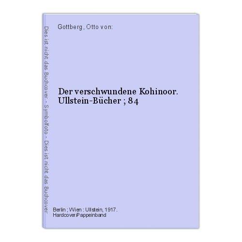 Der verschwundene Kohinoor. Ullstein-Bücher ; 84 Gottberg, Otto von: