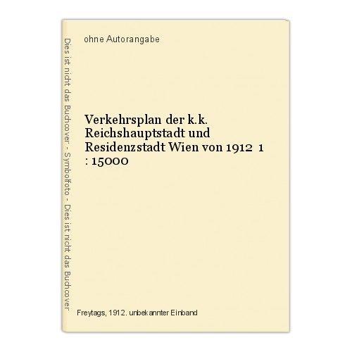 Verkehrsplan der k.k. Reichshauptstadt und Residenzstadt Wien von 1912  1 : 1500