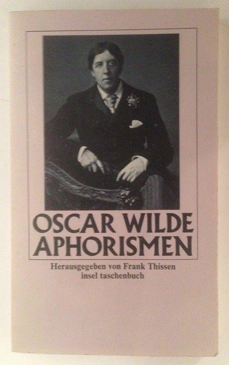 Aphorismen. Hrsg. von Frank Thissen Wilde, Oscar und Frank [Hrsg.] Thissen:
