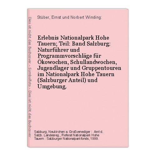 Erlebnis Nationalpark Hohe Tauern; Teil: Band Salzburg: Naturführer und Programm