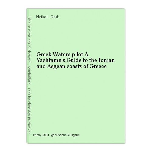 Greek Waters pilot A Yachtamn's Guide to the Ionian and Aegean coasts of Greece
