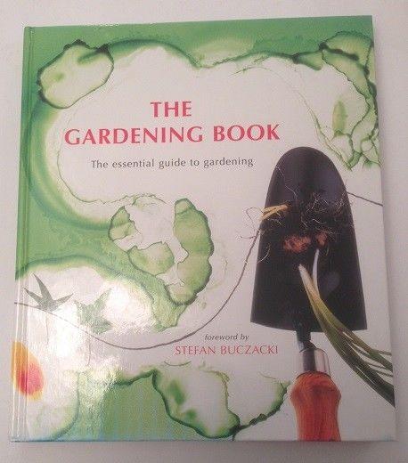 The Gardening Book The essential guide to gardening Buczacki, Stefan: