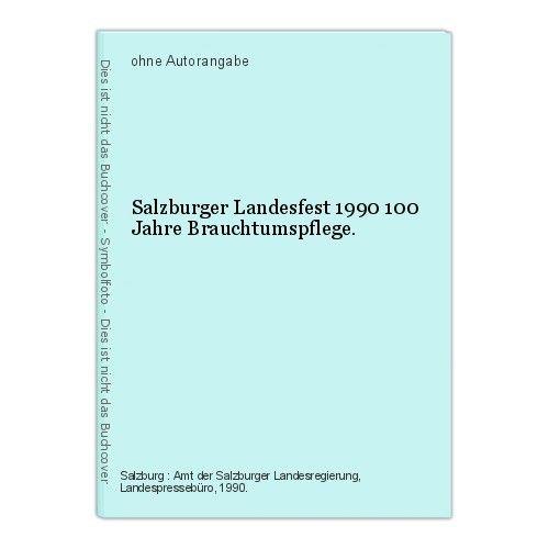 Salzburger Landesfest 1990 100 Jahre Brauchtumspflege.