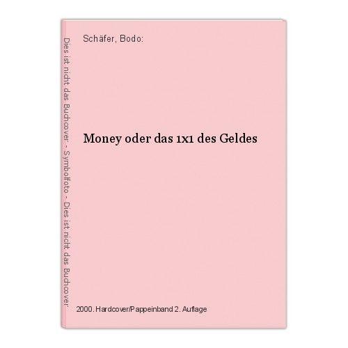 Money oder das 1x1 des Geldes Schäfer, Bodo: