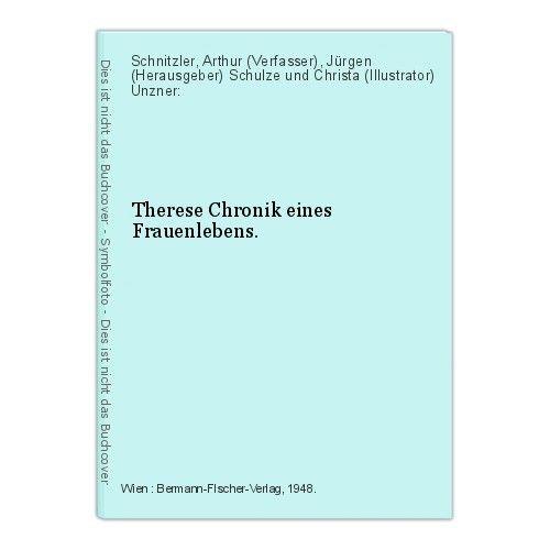 Therese Chronik eines Frauenlebens. Schnitzler, Arthur (Verfasser), Jürgen (Hera