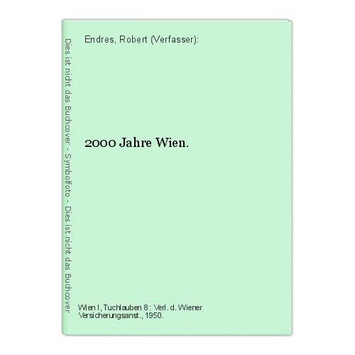 2000 Jahre Wien. Endres, Robert (Verfasser):