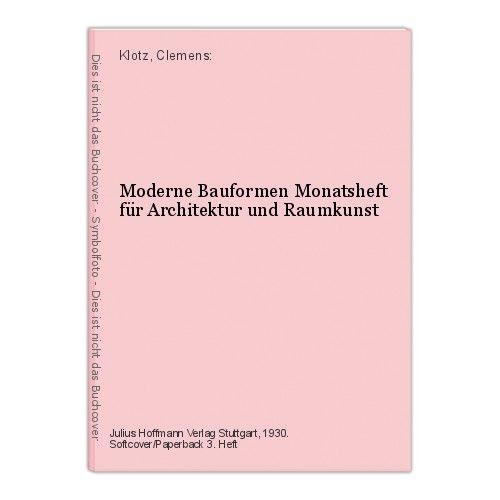 Moderne Bauformen Monatsheft für Architektur und Raumkunst Klotz, Clemens: