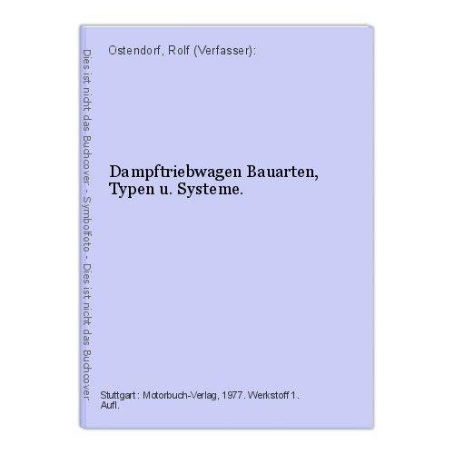Dampftriebwagen Bauarten, Typen u. Systeme. Ostendorf, Rolf (Verfasser):
