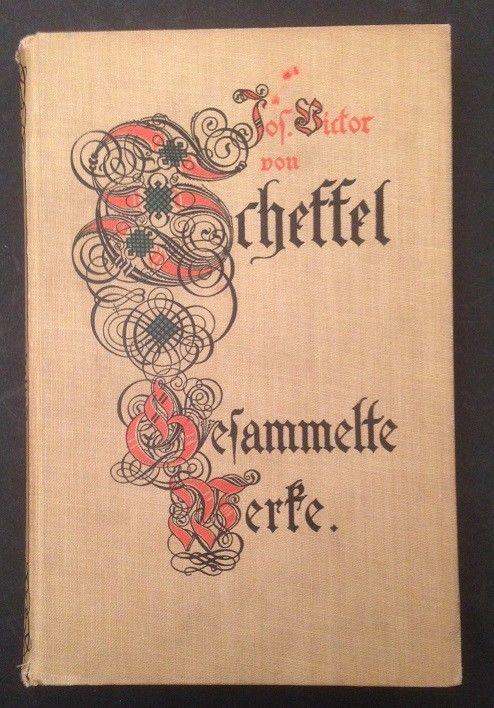 Scheffel Joseph Victor Gesammelte Werke Erster Band Proelß, Johannes: