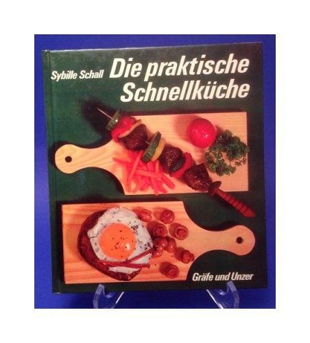 Die praktische Schnellküche Schall, Sybille: