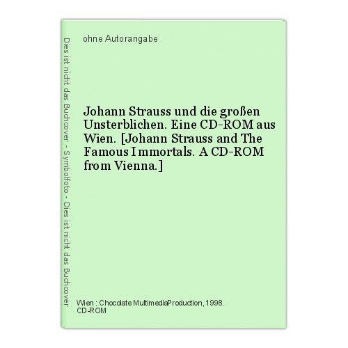 Johann Strauss und die großen Unsterblichen. Eine CD-ROM aus Wien. [Johann Strau