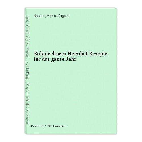 Köhnlechners Herzdiät Rezepte für das ganze Jahr Raabe, Hans-Jürgen: