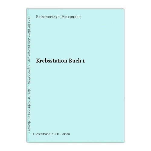 Krebsstation Buch 1 Solschenizyn, Alexander: