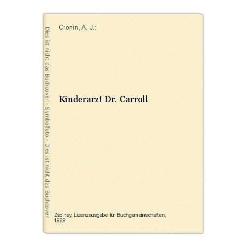 Kinderarzt Dr. Carroll Cronin, A. J.: