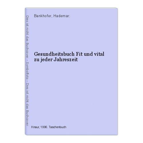 Gesundheitsbuch Fit und vital zu jeder Jahreszeit Bankhofer, Hademar: