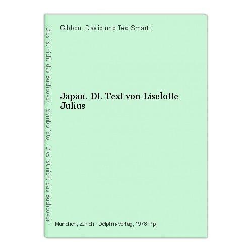 Japan. Dt. Text von Liselotte Julius Gibbon, David und Ted Smart: